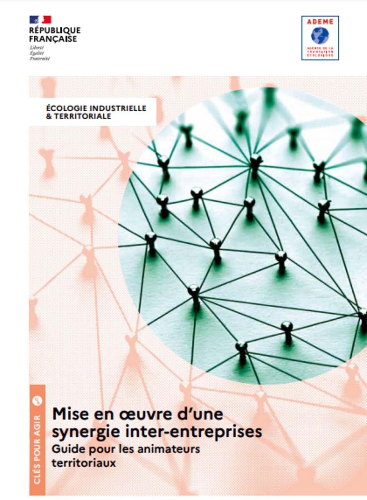 Guide ADEME d'accompagnement à la mise en oeuvre d'une synergie d'Écologie Industrielle et Territoriale à destination des animateurs de démarches