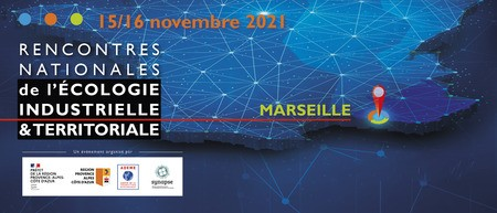 15 & 16 novembre 2021 - Rencontres Nationales de l'écologie industrielle et territoriale à Marseille