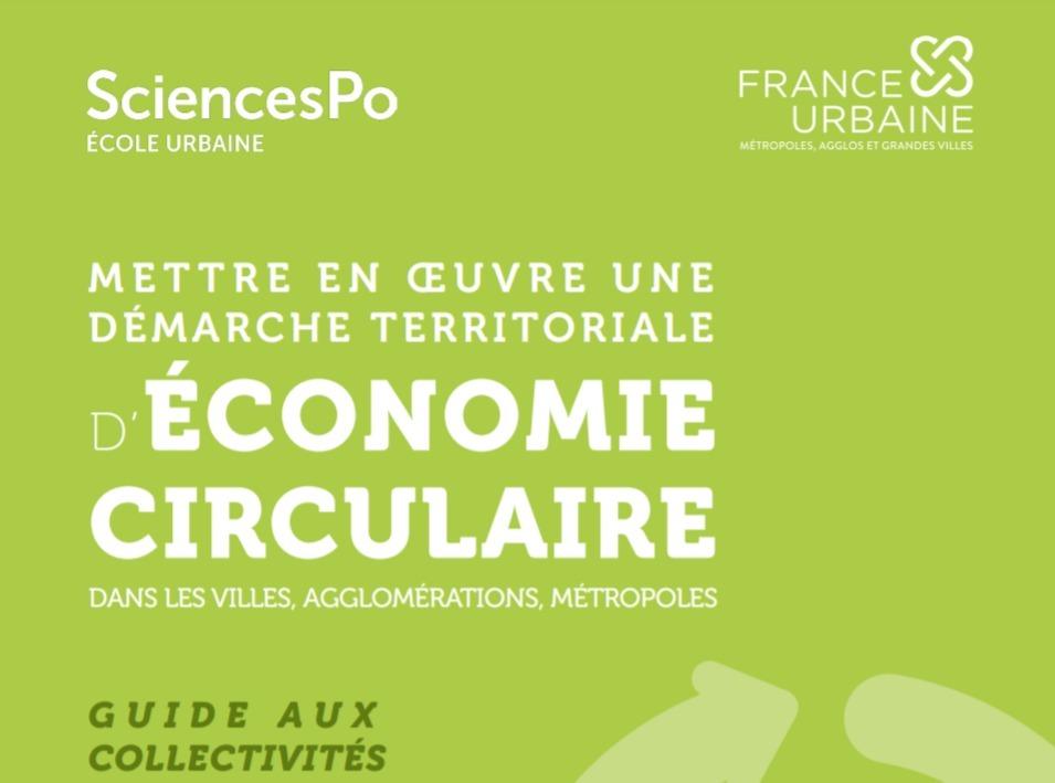 Economie circulaire : France urbaine et l'Ecole urbaine de Sciences Po publient un guide pour accompagner les territoires