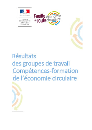 Résultats des groupes de travail Compétences-formation de l'économie circulaire