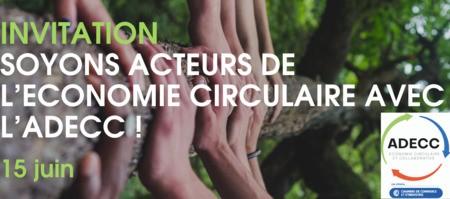 SOYONS ACTEURS DE L'ECONOMIE CIRCULAIRE AVEC L'ADECC !